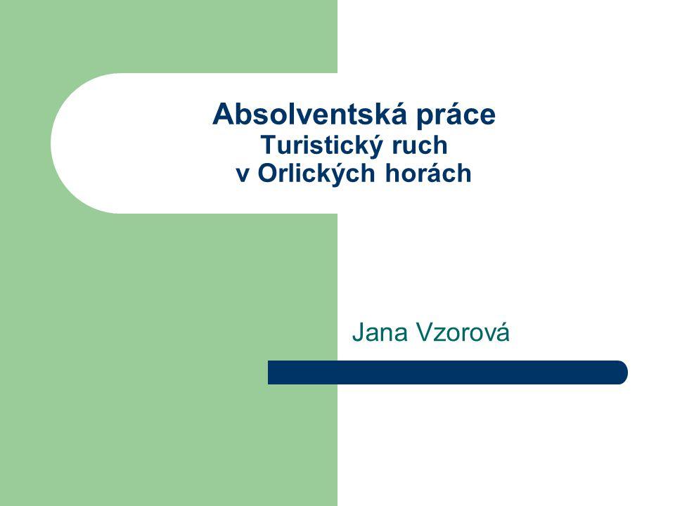 Absolventská práce Turistický ruch v Orlických horách Jana Vzorová