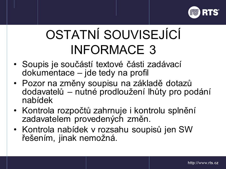 OSTATNÍ SOUVISEJÍCÍ INFORMACE 3 Soupis je součástí textové části zadávací dokumentace – jde tedy na profil Pozor na změny soupisu na základě dotazů do