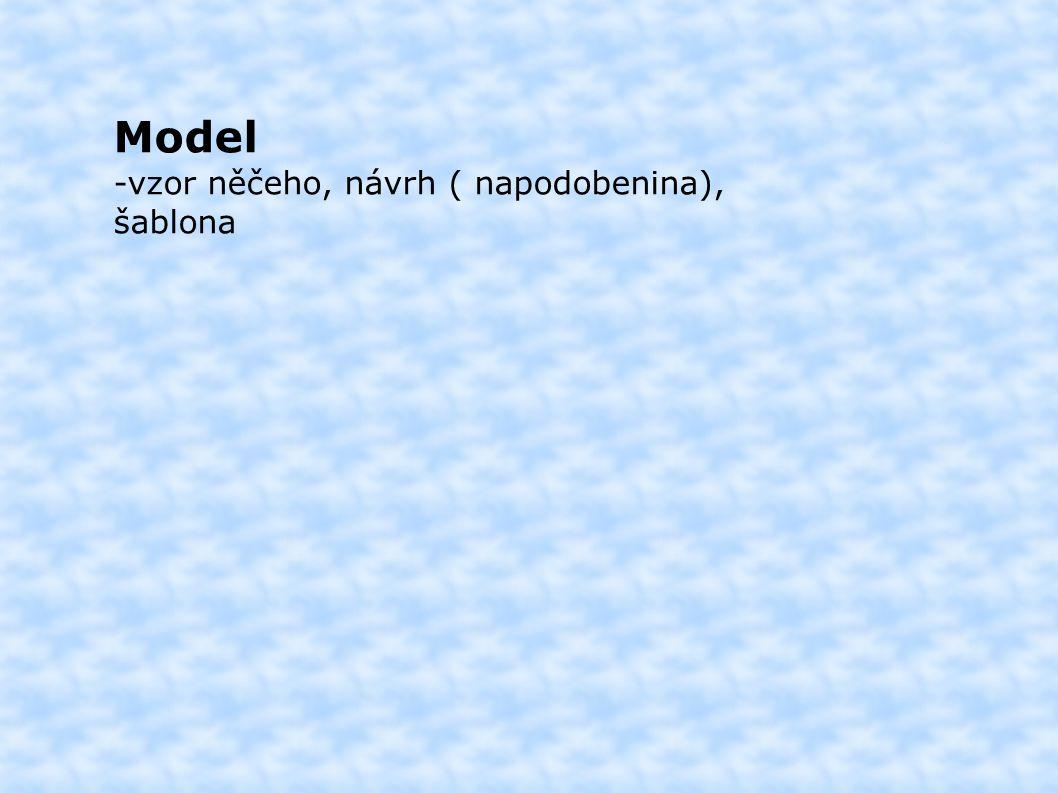Model -vzor něčeho, návrh ( napodobenina), šablona Ošetřovatelský model -vzorové schéma,které v konkrétních podmínkách (společenských, kulturních, ekonomických) dává návod jak koncepci ošetřovatelství realizovat v praxi.