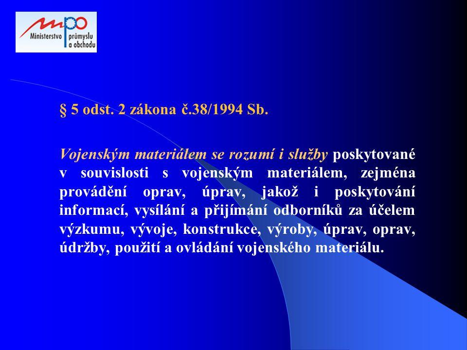 § 5 odst. 2 zákona č.38/1994 Sb.