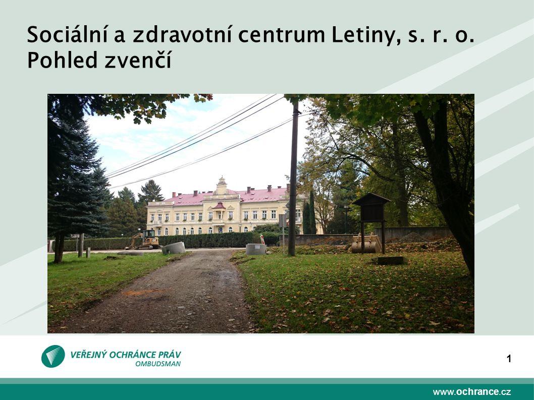 www.ochrance.cz 1 Sociální a zdravotní centrum Letiny, s. r. o. Pohled zvenčí