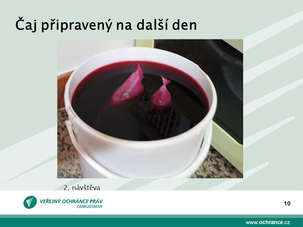 www.ochrance.cz 10 Čaj připravený na další den 2. návštěva