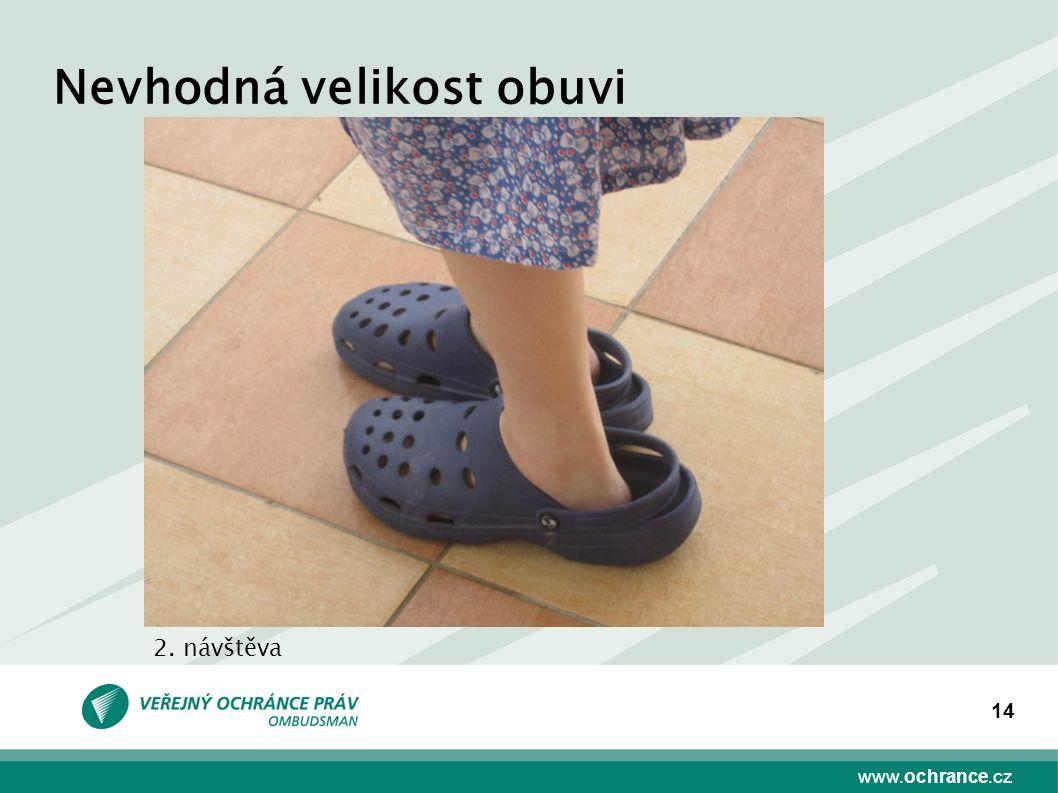 www.ochrance.cz 14 Nevhodná velikost obuvi 2. návštěva
