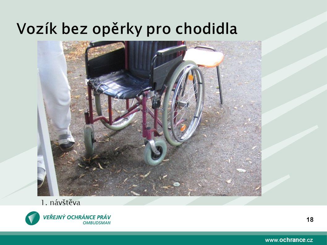 www.ochrance.cz 18 Vozík bez opěrky pro chodidla 1. návštěva