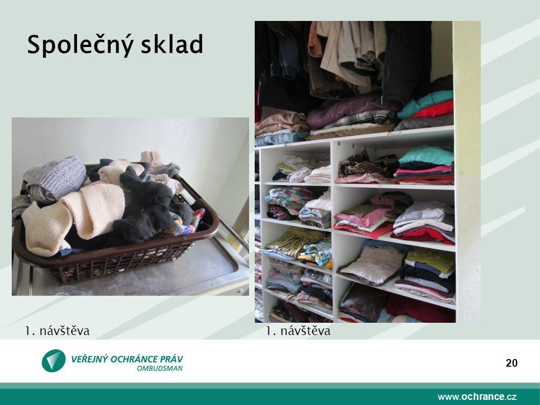 www.ochrance.cz 20 Společný sklad 1. návštěva