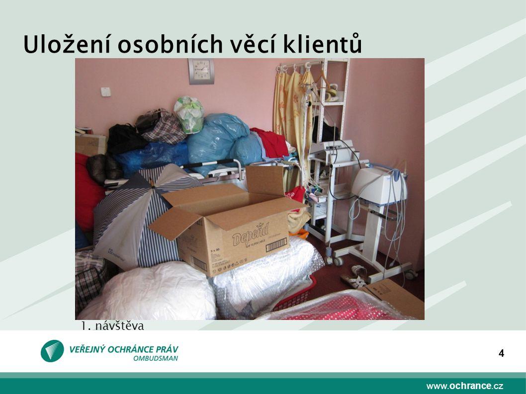 www.ochrance.cz 4 Uložení osobních věcí klientů 1. návštěva