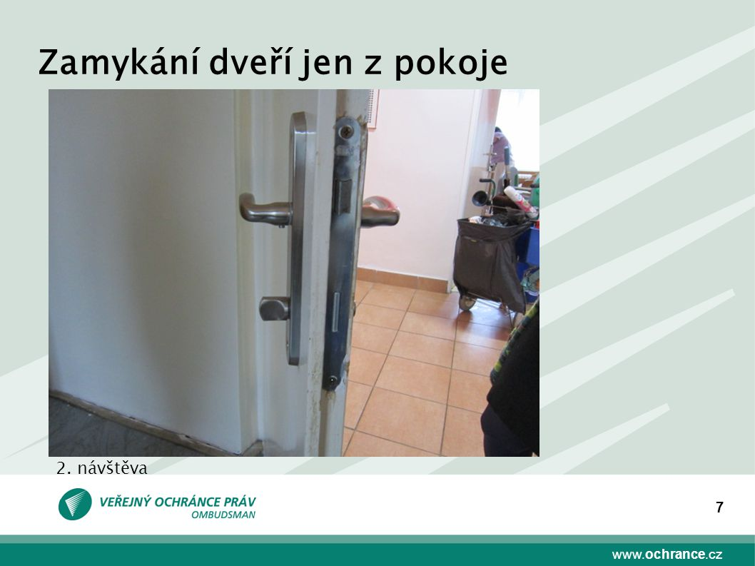 www.ochrance.cz 7 Zamykání dveří jen z pokoje 2. návštěva