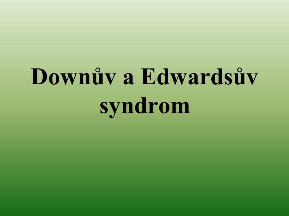 Downův a Edwardsův syndrom