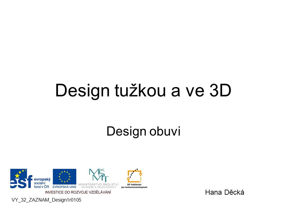 Design tužkou a ve 3D Design obuvi VY_32_ZAZNAM_Design1r0105 Hana Děcká