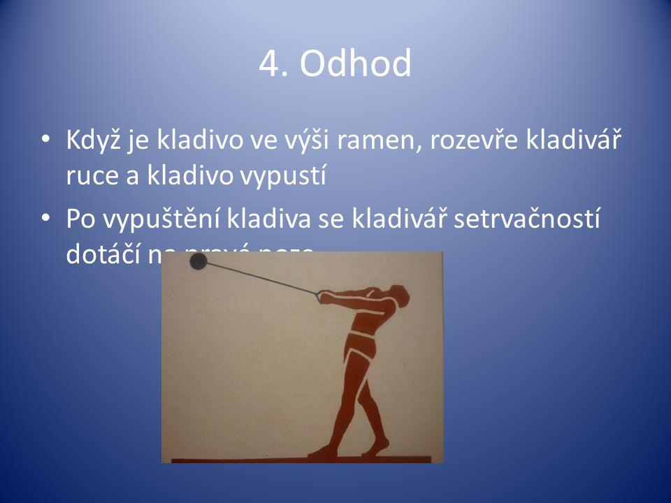 4. Odhod Když je kladivo ve výši ramen, rozevře kladivář ruce a kladivo vypustí Po vypuštění kladiva se kladivář setrvačností dotáčí na pravé noze