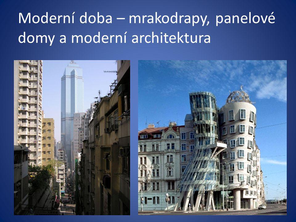 Moderní doba – mrakodrapy, panelové domy a moderní architektura