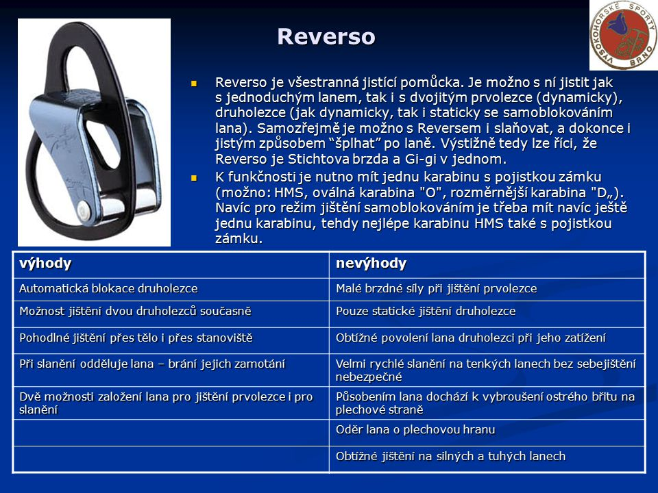 Reverso Reverso je všestranná jistící pomůcka.