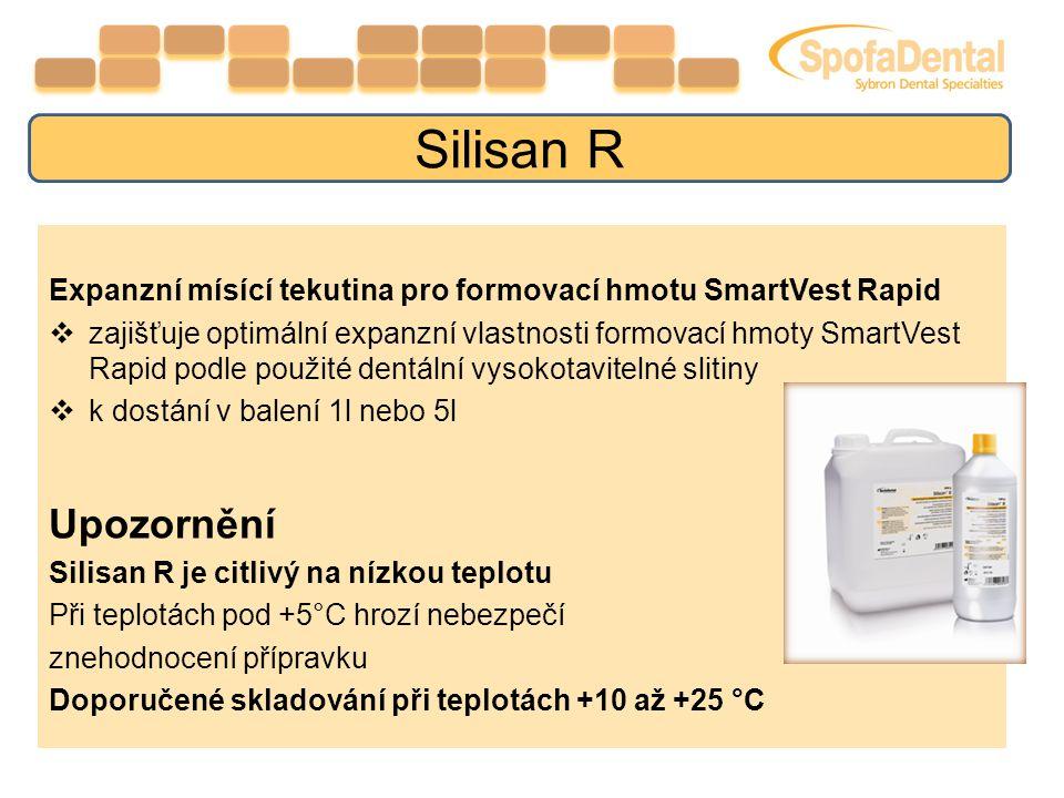 Expanzní mísící tekutina pro formovací hmotu SmartVest Rapid  zajišťuje optimální expanzní vlastnosti formovací hmoty SmartVest Rapid podle použité dentální vysokotavitelné slitiny  k dostání v balení 1l nebo 5l Upozornění Silisan R je citlivý na nízkou teplotu Při teplotách pod +5°C hrozí nebezpečí znehodnocení přípravku Doporučené skladování při teplotách +10 až +25 °C Silisan R