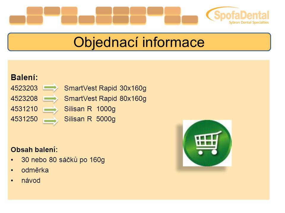 Balení: 4523203 SmartVest Rapid 30x160g 4523208 SmartVest Rapid 80x160g 4531210 Silisan R 1000g 4531250 Silisan R 5000g Obsah balení: 30 nebo 80 sáčků po 160g odměrka návod Objednací informace