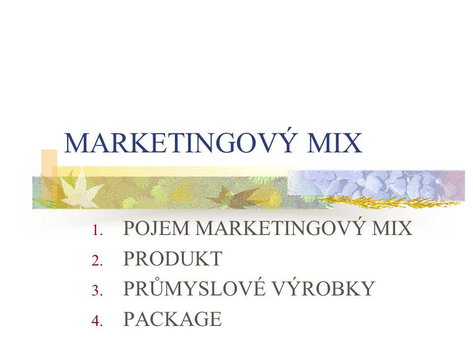 MARKETINGOVÝ MIX 1. POJEM MARKETINGOVÝ MIX 2. PRODUKT 3. PRŮMYSLOVÉ VÝROBKY 4. PACKAGE