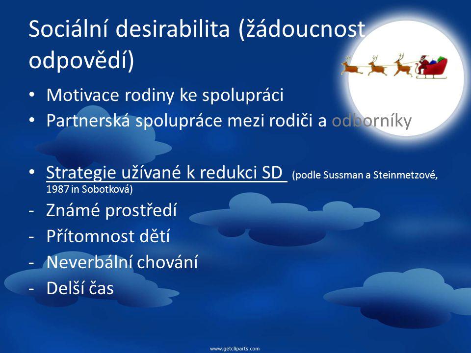 Sociální desirabilita (žádoucnost odpovědí) Motivace rodiny ke spolupráci Partnerská spolupráce mezi rodiči a odborníky Strategie užívané k redukci SD