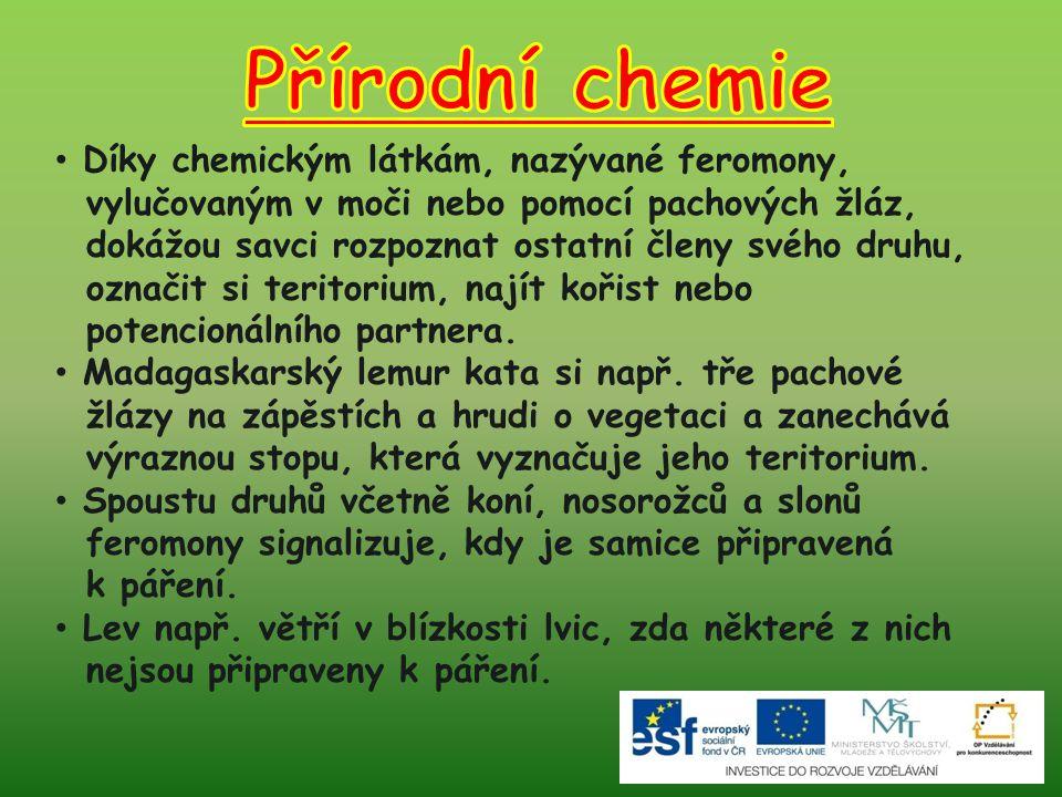 Díky chemickým látkám, nazývané feromony, vylučovaným v moči nebo pomocí pachových žláz, dokážou savci rozpoznat ostatní členy svého druhu, označit si