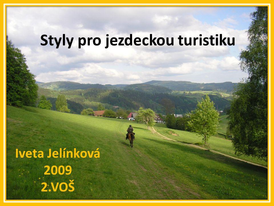 Styly pro jezdeckou turistiku Iveta Jelínková 2009 2.VOŠ