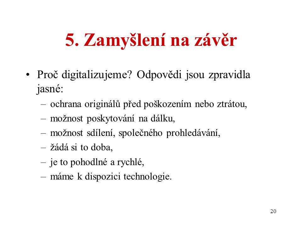 20 5. Zamyšlení na závěr Proč digitalizujeme.