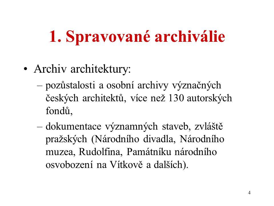 4 1. Spravované archiválie Archiv architektury: –pozůstalosti a osobní archivy význačných českých architektů, více než 130 autorských fondů, –dokument