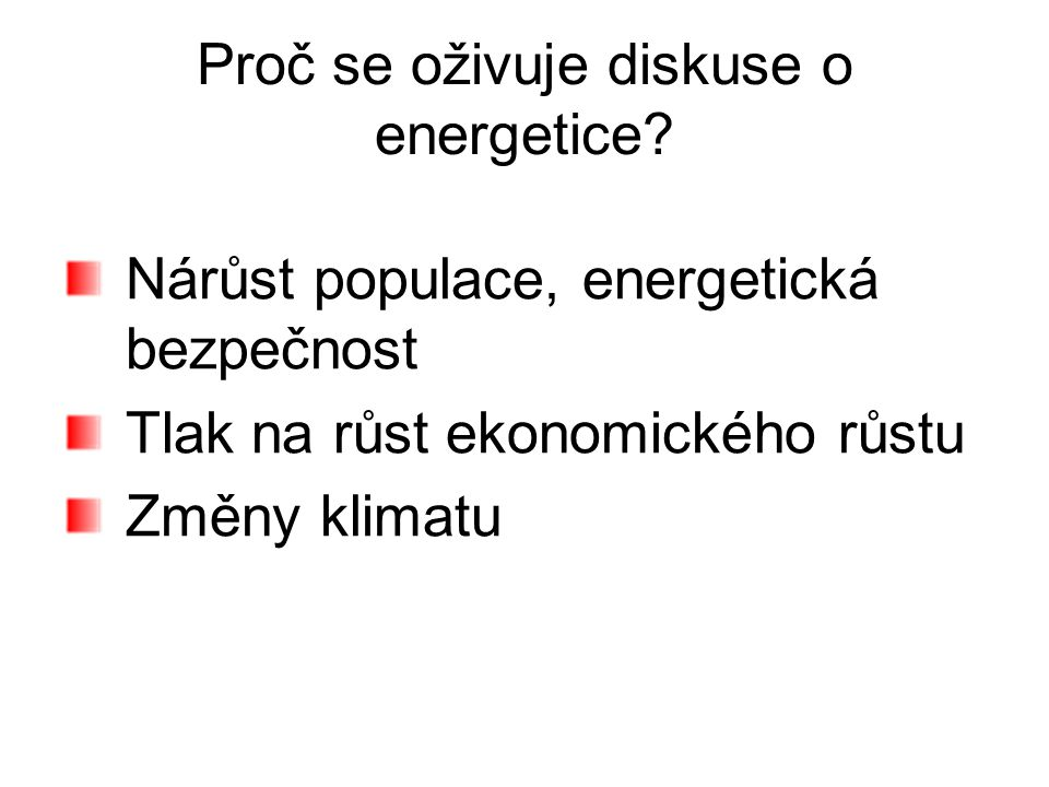 Proč se oživuje diskuse o energetice.