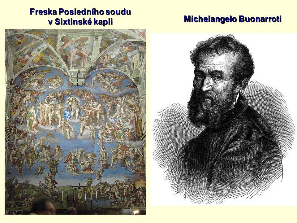 Michelangelo Buonarroti Freska Posledního soudu v Sixtinské kapli