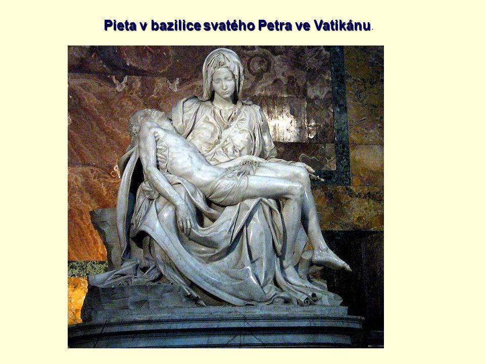 Pieta v bazilice svatého Petra ve Vatikánu Pieta v bazilice svatého Petra ve Vatikánu.