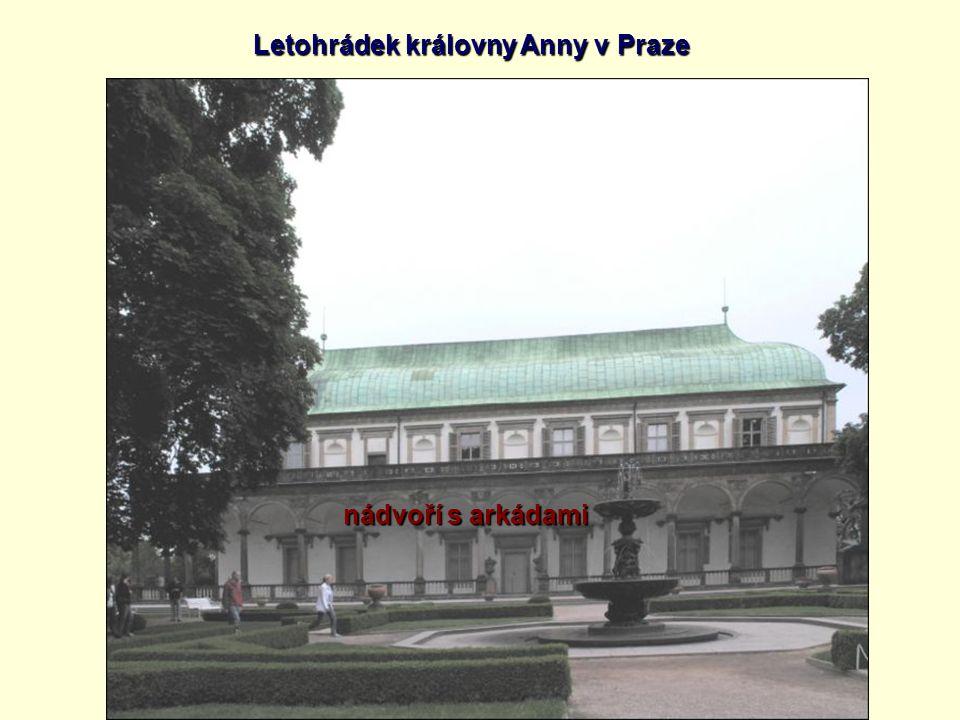 nádvoří s arkádami Letohrádek královny Anny v Praze