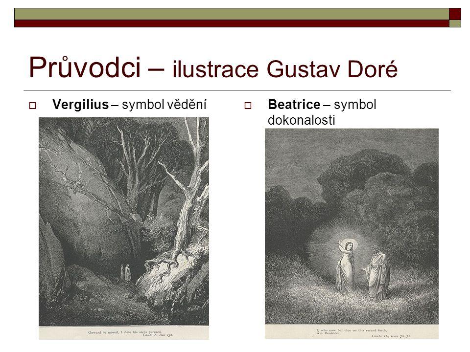 Průvodci – ilustrace Gustav Doré  Vergilius – symbol vědění  Beatrice – symbol dokonalosti