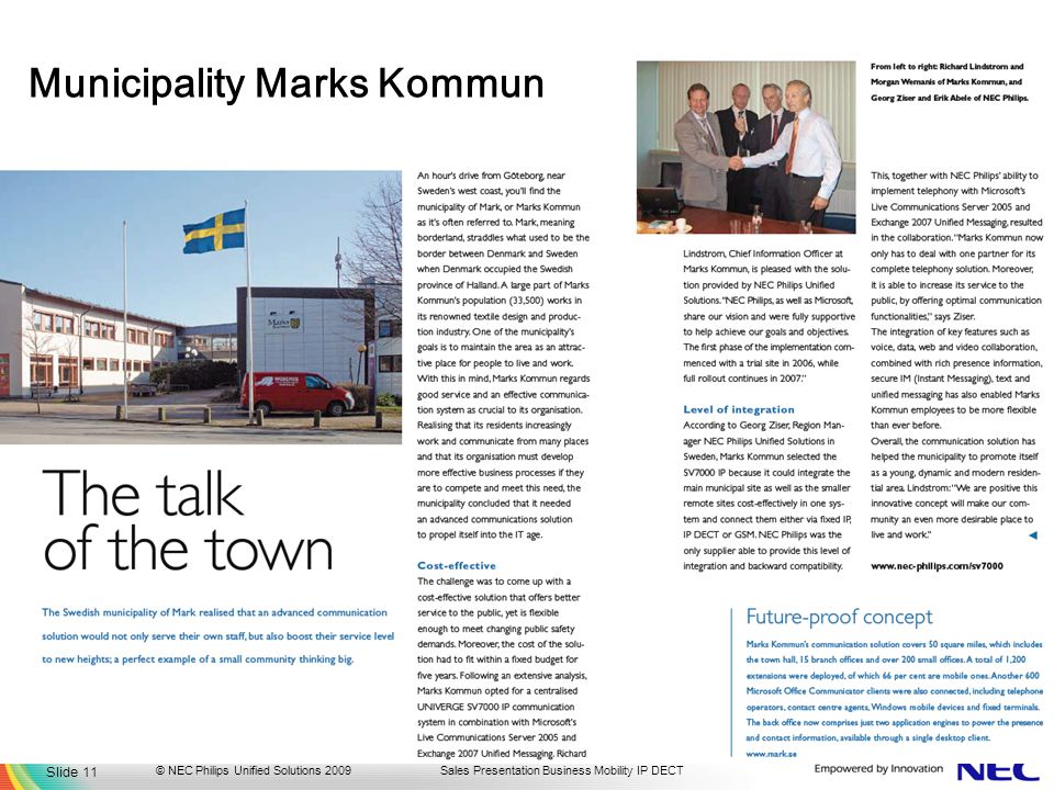 Sales Presentation Business Mobility IP DECT Municipality Marks Kommun Slide 11 © NEC Philips Unified Solutions 2009