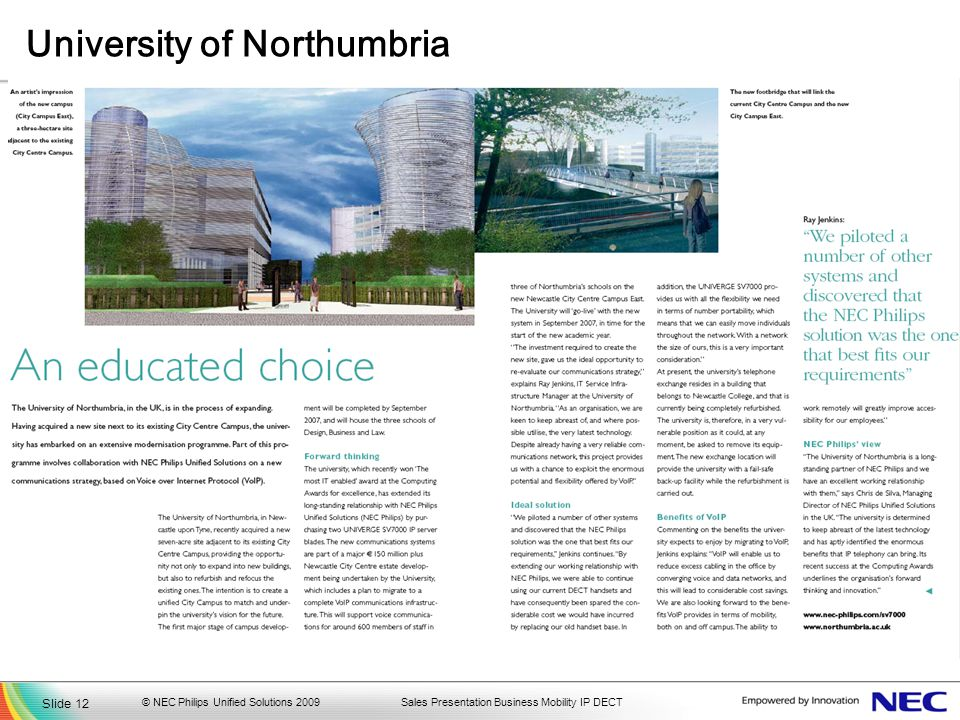 Sales Presentation Business Mobility IP DECT University of Northumbria Slide 12 © NEC Philips Unified Solutions 2009