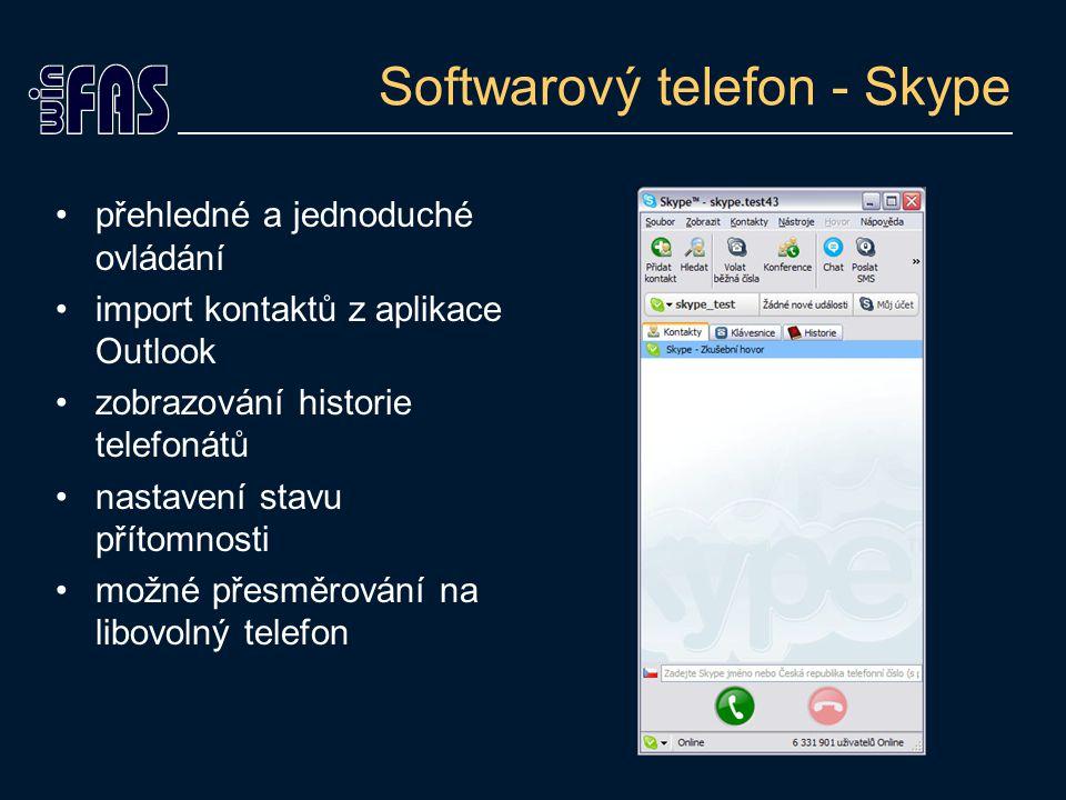 Softwarový telefon - Skype přehledné a jednoduché ovládání import kontaktů z aplikace Outlook zobrazování historie telefonátů nastavení stavu přítomnosti možné přesměrování na libovolný telefon