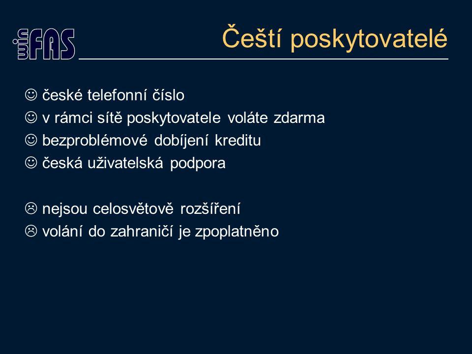 Čeští poskytovatelé české telefonní číslo v rámci sítě poskytovatele voláte zdarma bezproblémové dobíjení kreditu česká uživatelská podpora  nejsou celosvětově rozšíření  volání do zahraničí je zpoplatněno