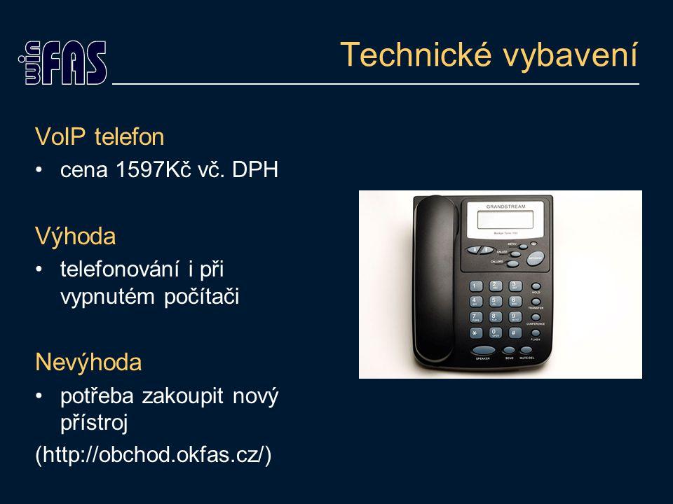 Technické vybavení VoIP telefon cena 1597Kč vč. DPH Výhoda telefonování i při vypnutém počítači Nevýhoda potřeba zakoupit nový přístroj (http://obchod