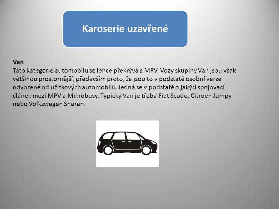 Karoserie uzavřené Van Tato kategorie automobilů se lehce překrývá s MPV. Vozy skupiny Van jsou však většinou prostornější, především proto, že jsou t
