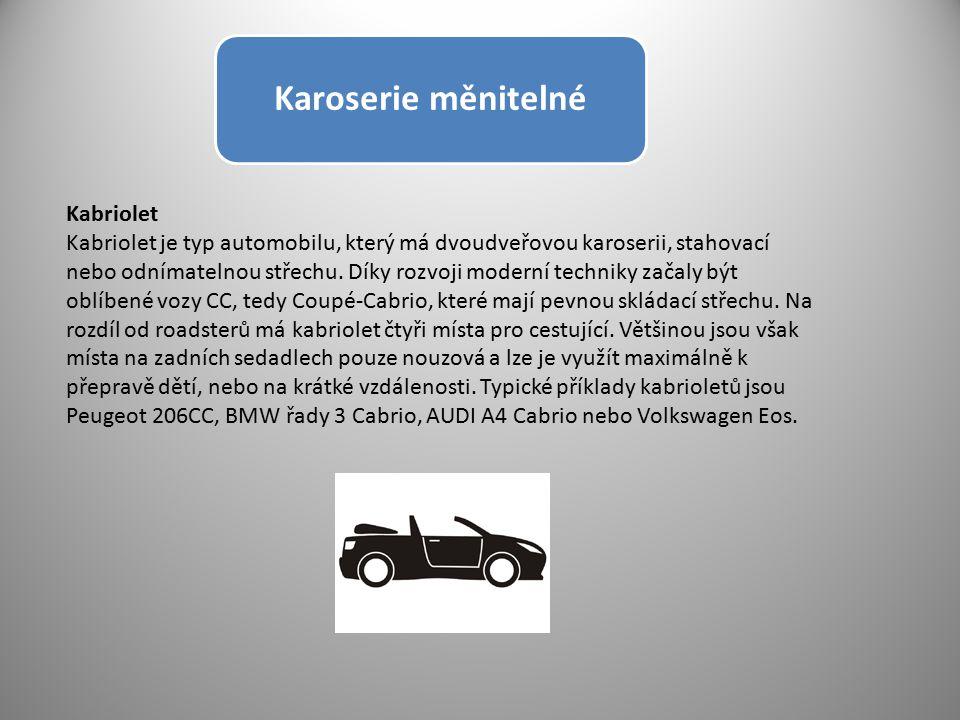 Karoserie měnitelné Kabriolet Kabriolet je typ automobilu, který má dvoudveřovou karoserii, stahovací nebo odnímatelnou střechu. Díky rozvoji moderní