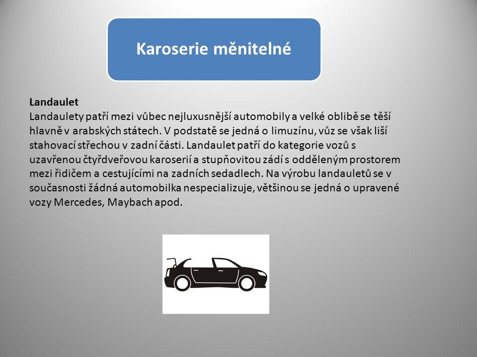 Karoserie měnitelné Landaulet Landaulety patří mezi vůbec nejluxusnější automobily a velké oblibě se těší hlavně v arabských státech. V podstatě se je