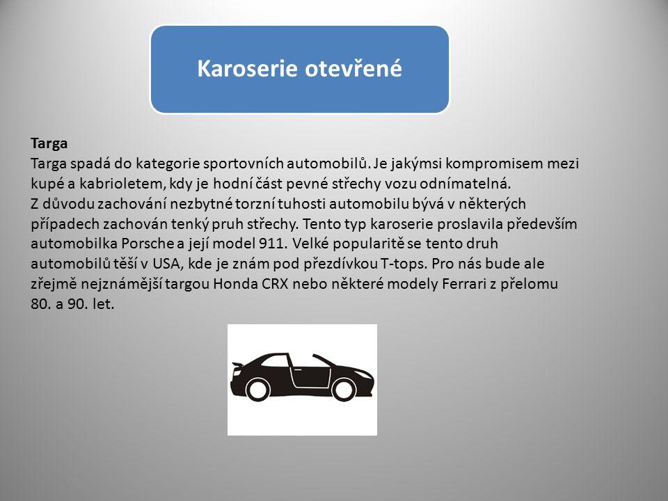 Karoserie otevřené Targa Targa spadá do kategorie sportovních automobilů. Je jakýmsi kompromisem mezi kupé a kabrioletem, kdy je hodní část pevné stře