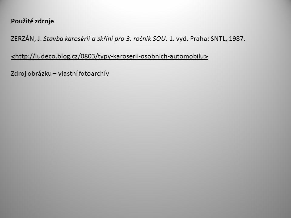 Použité zdroje ZERZÁN, J. Stavba karosérií a skříní pro 3. ročník SOU. 1. vyd. Praha: SNTL, 1987. ˂ http://ludeco.blog.cz/0803/typy-karoserii-osobnich
