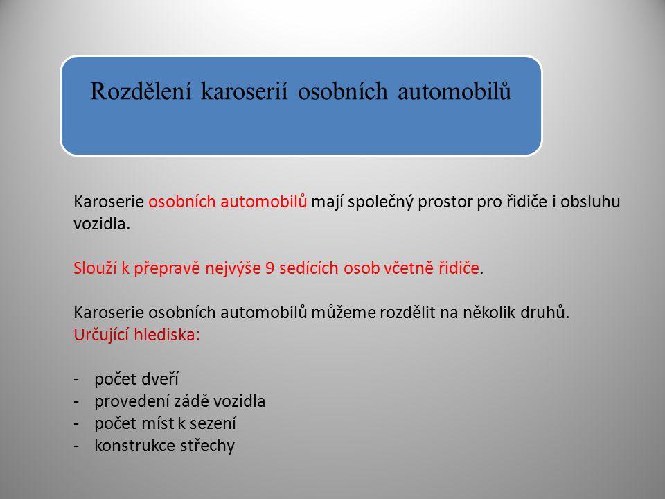 Karoserie osobních automobilů mají společný prostor pro řidiče i obsluhu vozidla. Slouží k přepravě nejvýše 9 sedících osob včetně řidiče. Karoserie o