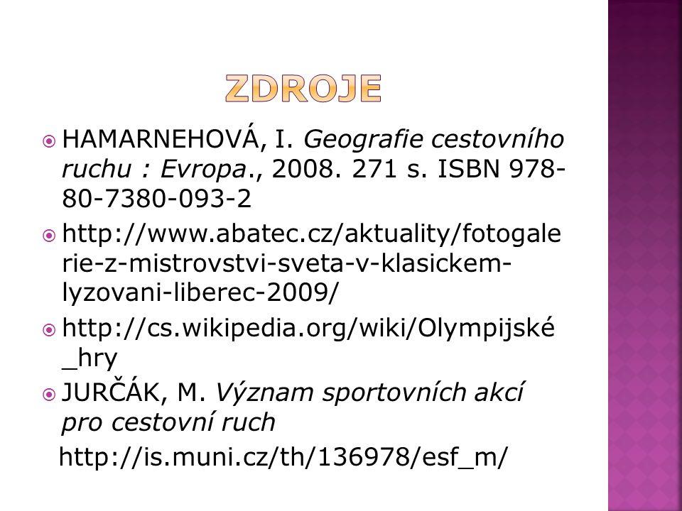  HAMARNEHOVÁ, I.Geografie cestovního ruchu : Evropa., 2008.