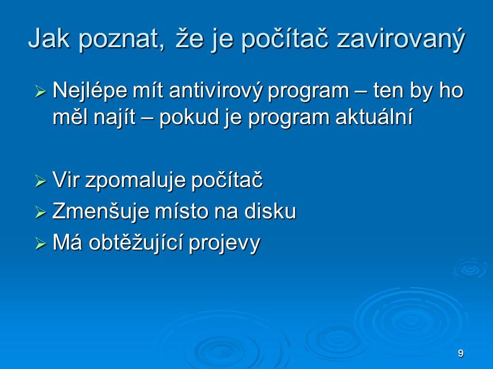 10 Antivirová výuka  I začátečník by měl o virech a antivirovém programu něco vědět.