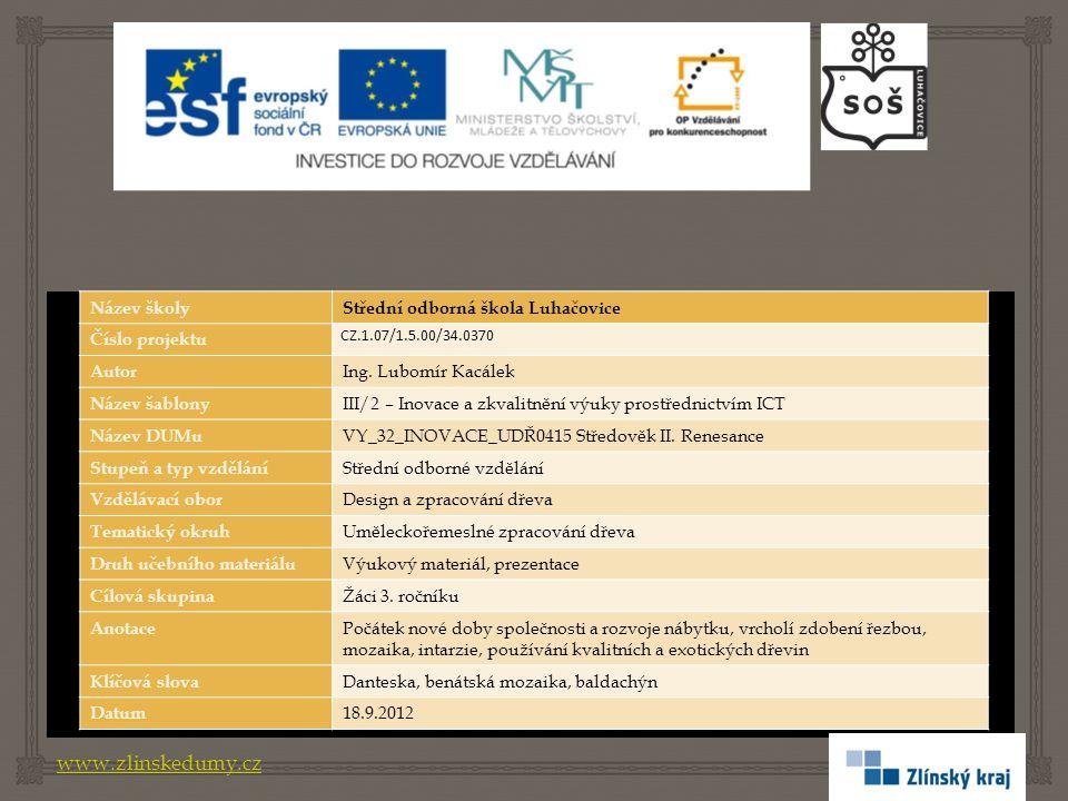 www.zlinskedumy.cz Název školyStřední odborná škola Luhačovice Číslo projektu CZ.1.07/1.5.00/34.0370 Autor Ing.