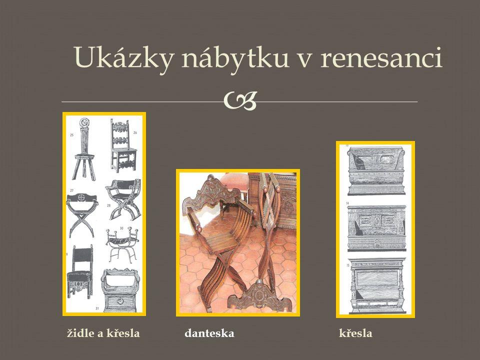  Ukázky nábytku v renesanci židle a křesladanteskakřesla