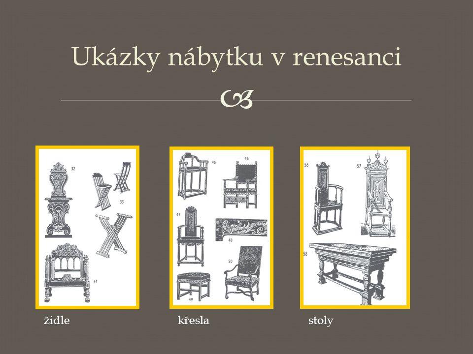  Ukázky nábytku v renesanci židlekřeslastoly