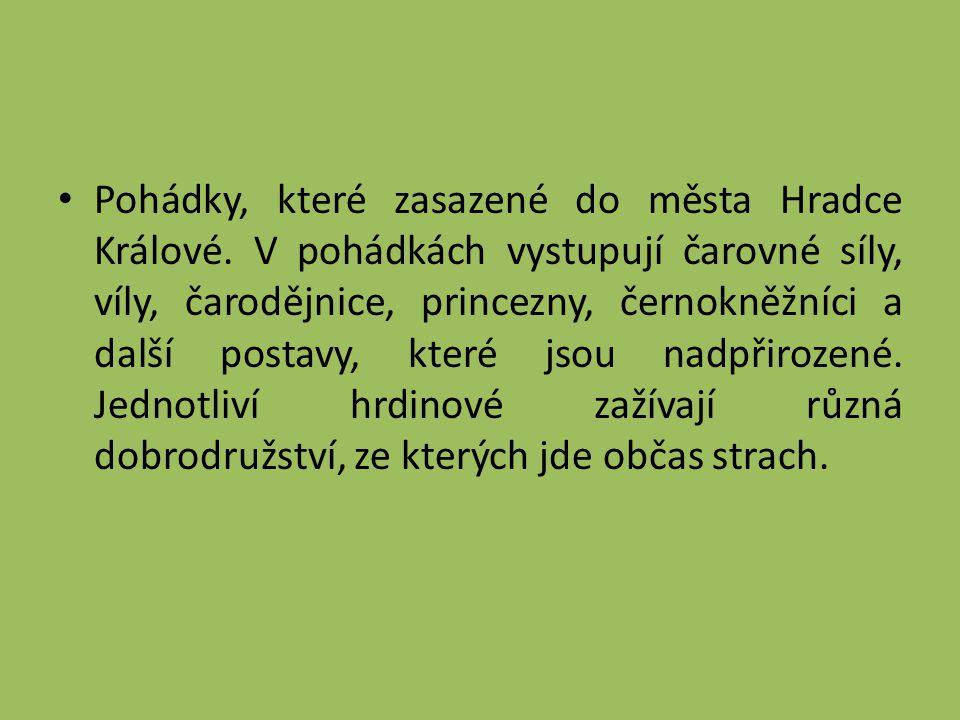 Pohádky, které zasazené do města Hradce Králové.