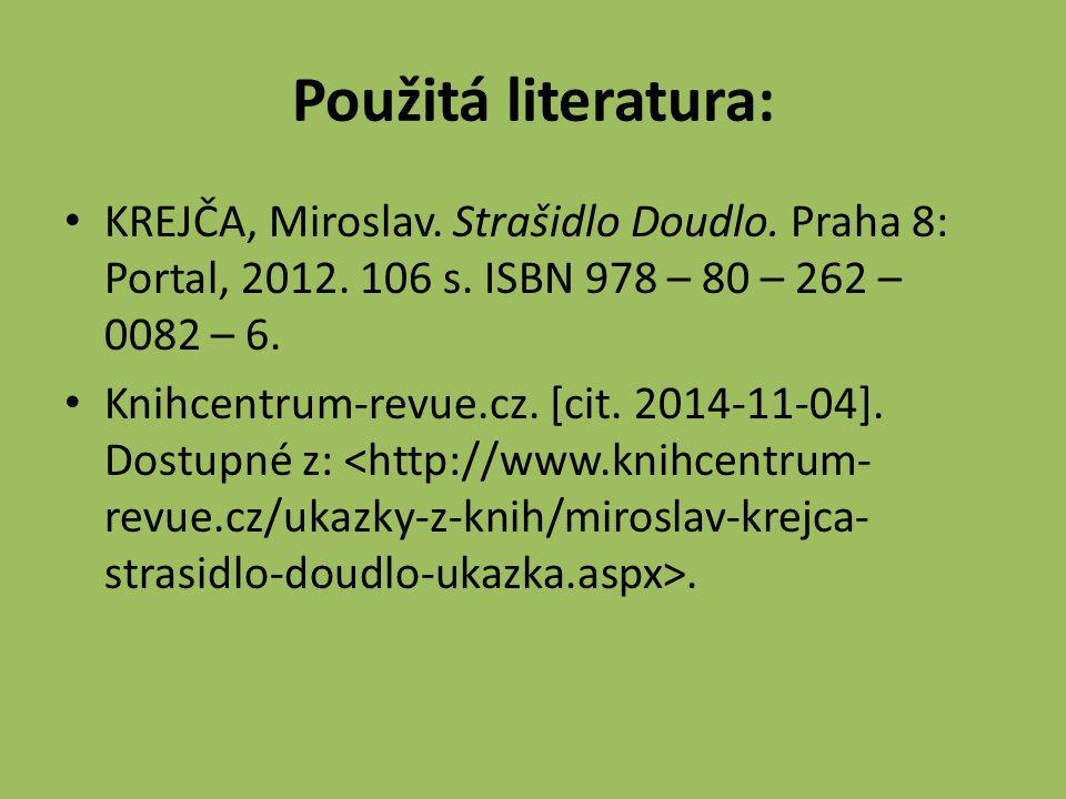 Použitá literatura: KREJČA, Miroslav. Strašidlo Doudlo.