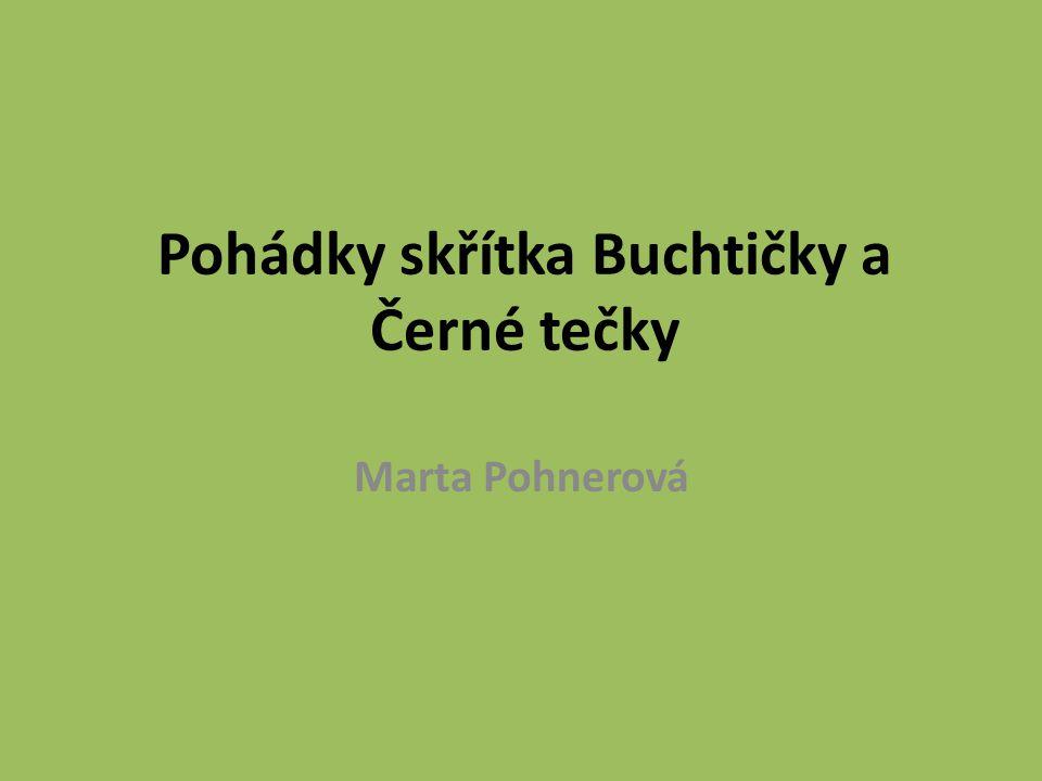 Pohádky skřítka Buchtičky a Černé tečky Marta Pohnerová