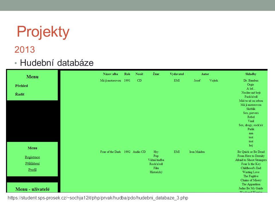 Projekty 2013 Hudební databáze https://student.sps-prosek.cz/~sochja12it/php/prvak/hudba/pdo/hudebni_databaze_3.php