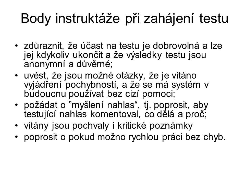 Body instruktáže při zahájení testu zdůraznit, že účast na testu je dobrovolná a lze jej kdykoliv ukončit a že výsledky testu jsou anonymní a důvěrné;